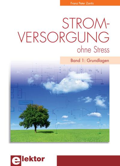 Exklusiv für Abonnenten: Neues Elektor-Buch ''Stromversorgung ohne Stress'' bis Montag, 1